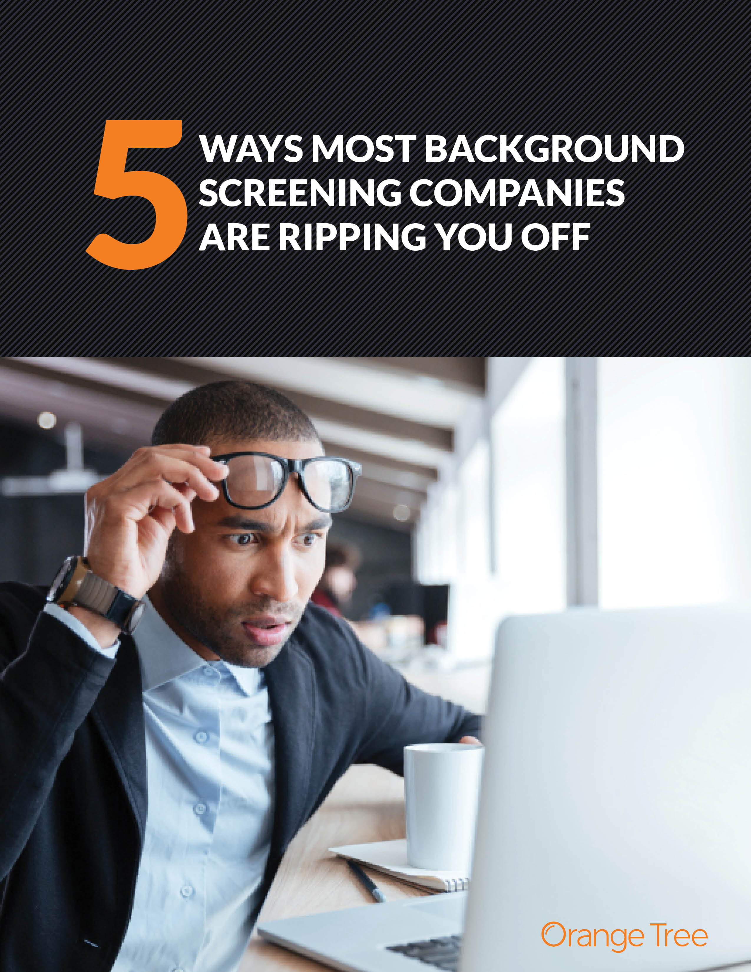 5 Ways Most Background Screening Companies Are Ripping You Off-Cover-2