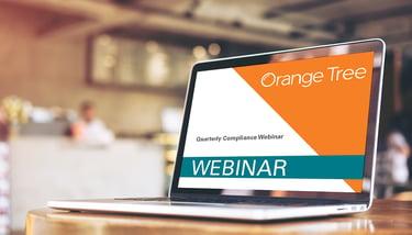 Orange Tree's Quarterly Compliance Webinar 10/23/19